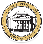 The Florida Supreme Court Historical Society